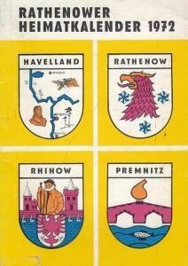 Rathenow. - Deutscher Kulturbund, Sektion Natur- und Heimatfreunde (Hrsg.) / Ernst Adermann (Red.): Rathenower Heimatkalender 1972 - 16. Ausgabe. Beiträge zur heimatkundlichen Darstellung des Westhavellandes.