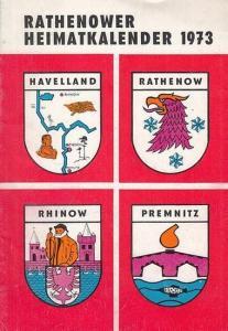 Rathenow. - Deutscher Kulturbund, Sektion Natur- und Heimatfreunde (Hrsg.) / Ernst Adermann (Red.): Rathenower Heimatkalender 1973 - 17. Ausgabe. Beiträge zur heimatkundlichen Darstellung des Westhavellandes.