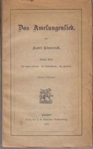 Simrock, Karl : Das Amelungenlied. Dritter ( 3. ) Teil : Die beiden Dietriche / Die Rabenschlacht / Die Heimkehr. (= Das Heldenbuch, sechster Band ).