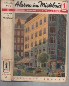 Bud, Elsa Maria / Bud, Carmen : Alarm im Mietshaus. Kriminalroman. ( = Ullstein 1 Mark Bücher ).