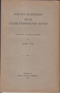 Hartlieb, Johann. - Dora Ulm: Johann Hartliebs Buch aller verbotenen Kunst untersucht und herausgegeben von Dora Ulm.