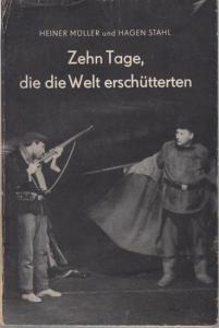 Müller, Heiner / Stahl, Hagen : Zehn Tage, die die Welt erschütterten. Szenen aus der Oktoberrevolution nach Aufzeichnungen John Reeds.