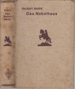 Andre, Herbert : Das Nebelhaus. Originalroman. ( = Burmester ' s Abenteuer - Serie )