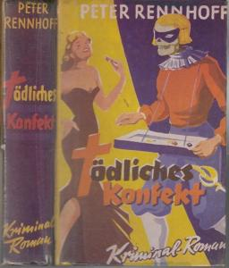 Rennhoff, Peter : Tödliches Konfekt. Kriminal - Roman.