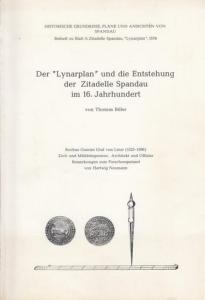 Biller, Thomas / Neumann, Hartwig : Th. Biller : Der ' Lynarplan ' und die Entstehung der Zitadelle Spandau im 16. Jahrhundert. ( = Beiheft zu Blatt 3 : Zitadelle Spandau - Lynarplan 1578 ) // H. Neumann: Rochus Guerini Graf von Linar ( 1525 - 1