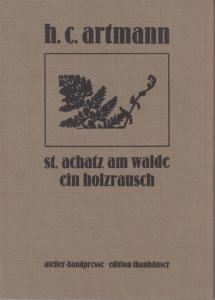 Thanhäuser, Christian (Illustr.) - H.C. Artmann (Text): st. achatz am walde - ein holzrausch.
