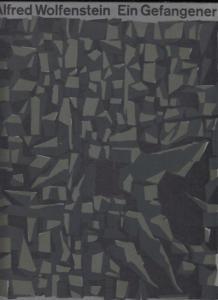 Jörg, Wolfgang - Erich Schönig (Illustr.) / Alfred Wolfenstein (Text): Ein Gefangener - Gedichte.