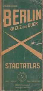 Berlin Kreuz und Quer. - Bearbeiter: Karola Winkler. - Berlin Kreuz und Quer. Jeby Bord Atlas 92.