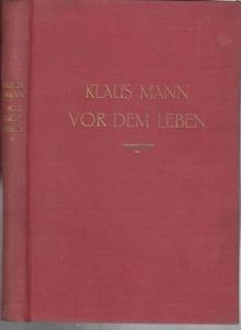 Mann, Klaus : Vor dem Leben. Erzählungen.