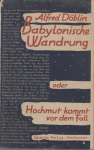 Döblin, Alfred : Babylonische Wanderung oder Hochmut kommt vor dem Fall. Roman.