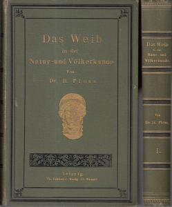 Ploss, Dr. H.: Das Weib in der Natur- und Völkerkunde. Anthropologische Studien. Komplett in zwei Bänden.
