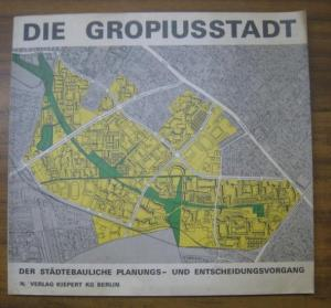 Berlin Neukölln. - Bandel, Hans - Dittmar Machule: Die Gropiusstadt - Der städtebauliche Planungs- und Entscheidungsvorgang.