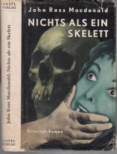 Macdonald, John Ross : Nichts als ein Skelett. Kriminalroman.