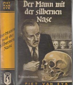 Eyk, Piet van : Der Mann mit der silbernen Nase. Kriminalroman.