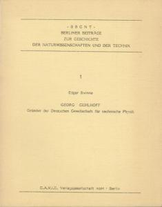 Gehloff, Georg. - Swinne, Edgar: Georg Gehloff. Gründer der Deutschen Gesellschaft für technische Physik.