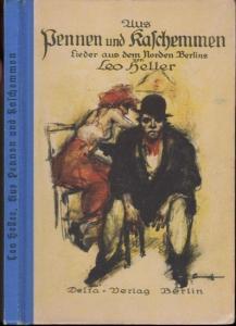 Heller, Leo : Aus Pennen und Kaschemmen. Lieder aus dem Norden Berlins.