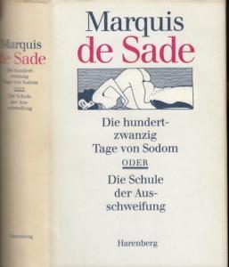 Sade, Marquis de. - Die hundertzwanzig Tage von Sodom oder Die Schule der Ausschweifung.