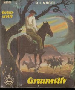 Nagel, H.C.: Grauwölfe. Roman aus dem amerikanischen Westen.