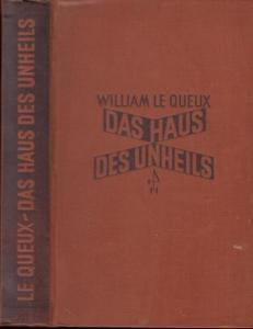 Le Queux, William: Das Haus des Unheils (The house of evil).