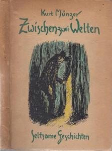 Münzer, Kurt - Kasia v. Szadurska (Illustr.): Zwischen zwei Welten. Seltsame Geschichten.