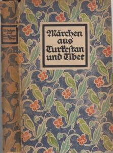 Jungbauer, Gustav (Hrsg.): Märchen aus Turkestan und Tibet. (= Die Märchen der Weltliteratur hrsg. Von Friedrich von der Leyen und Paul Zaunert)