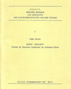 Gehlhoff, Georg. - Swinne, Edgar: Georg Gehlhoff. Gründer der Deutschen Gesellschaft für technische Physik.
