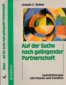 Zinker, Joseph C. - Bringfried Schröder (Übers.): Auf der Suche nach gelingender Partnerschaft. Gestalttherapie mit Paaren und Familien.