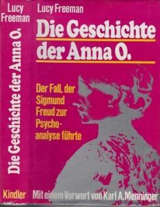 Freeman. Lucy: Die Geschichte der Anna O. - Der Fall der Sigmund Freud zur Psychoanalyse führte.