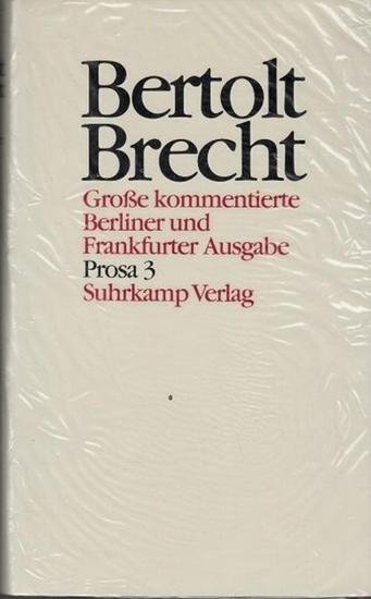 Brecht, Bertolt - Werner Hecht, Jan Knopf, Werner Mittenzwei, Klaus-Detlef Müller (Hrsg.): Bertolt Brecht - Werke, Band 18 ; Prosa 3 apart. Kommentierte Berliner und Frankfurter Ausgabe. 0