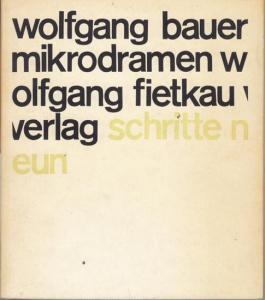 Bauer, Wolfgang : Mikrodramen. ( Reihe ' Schritte ' Band 9 ).
