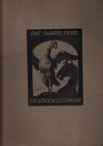 Eckener, Alexander - Dat swarte Perd - En Lögengeschicht. Minen Fründ Laurits Thamsen an'n Butendiek bi Bongsiel, nahvertellt un mit Schilleratsen utsmückt.