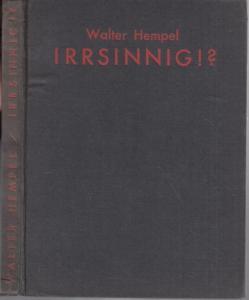 Hempel, Walter : Irrsinning ! ? Briefe, Gedichte, Zeichnungen, Kurzgeschichten.