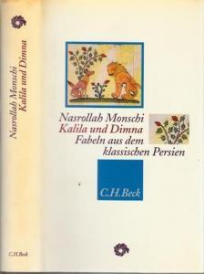Monschi, Nasrollah - Seyfeddin Najmabadi, Siegfried Weber (Hrsg.): Kalida und Dimna. Fabeln aus dem klassischen Persien. (= Neue Orientaische Bibliothek)