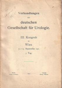 Coblentz, Oscar - Thieme, Georg (Hrsger.): Verhandlungen der deutschen Gesellschaft für Urologie. III. Kongreß in Wien 11.-13. September 1911. 3. Tag.