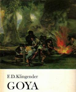 Goya. - Klingender, F.D.: Goya und die demokratische Tradition Spaniens. Mit einem Vorwort des Autors von 1940.