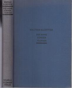 Kloepfer, Walther: Der arme Sünder Florian. (= Die blauen Goldmann- Bücher).