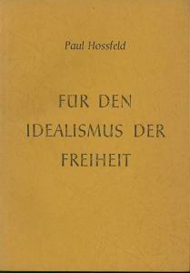 Hossfeld, Paul: Für den Idealismus der Freiheit.