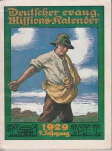 Hagens, W. (Schriftleiter): Deutscher evangelischer Missionskalender für das Jahr 1929. Ein Jahrbuch für die deutsche Christenheit zur Förderung der Missionsliebe. Jahrgang 4.