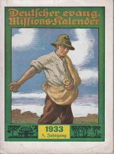 Hagens, W. (Schriftleiter): Deutscher evangelischer Missionskalender für das Jahr 1933. Ein Jahrbuch für die deutsche Christenheit zur Förderung der Missionsliebe. Jahrgang 8.
