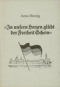 Minden. - Herzig, Arno: In unsern Herzen glüht der Freiheit Schein. Die Entstehungsphase der bürgerlichen und sozialen Demokratie in Minden (1848 - 1878). Mit einem Vorwort. (= Mindener Beiträge 19 ).
