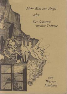 Jakobartl, Werner und Nolis (Illustrationen): Mehr Mut zur Angst oder Der Schatten meiner Träume. Ein Lyrikband illustriert von Nolis.