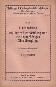 Hofmann, A. von: Die Mark Brandenburg und die dazugehörigen Oderübergänge. In Auswahl herausgegeben von Georg Vollmar. (= Velhagen und Klasings deutsche Lesebogen, Nr. 78).