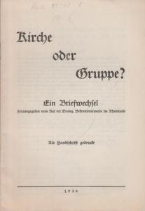 Humburg - Rat der Evangelischen Bekenntnissynode im Rheinland (Hrsg.): Kirche oder Gruppe? Ein Briefwechsel. Als Handschrift gedruckt.