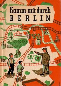 Jung, Wilhelm: Komm mit durch Berlin. Eine Wanderung durch die zweigeteilte Stadt. Mit Zeichnungen von Helmut Richter.