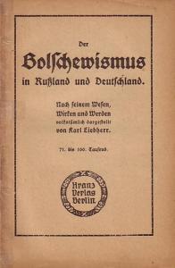 Liebherr, Karl: Der Bolschewismus in Rußland und Deutschland. Nach seinem Wesen, Wirken und Werden volkstümlich dargestellt.