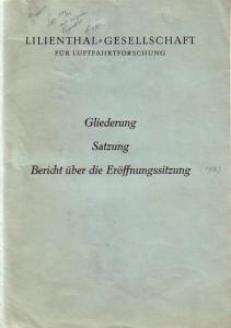 Lilienthal-Gesellschaft für Luftfahrtforschung. - Gliederung. Satzung. Bericht über die Eröffnungssitzung 1936.