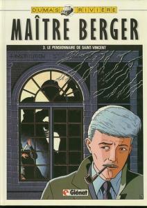 Patrick Dumas / Francois Rivière: Les Dossiers Secrets de Maitre Berger 3: Le Pensionnaire de Saint-Vincent. (Collection Circus Aventure).