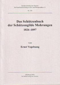 Mohrungen. - Vogelsang, Ernst: Das Schützenbuch der Schützengilde Mohrungen 1826-1897. (= Sonderschriften des Vereins für Familienforschung in Ost- und Westpreußen e.V., Nr. 104).