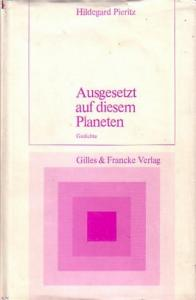 Pieritz, Hildegard: Ausgesetzt auf diesem Planeten. Gedichte.