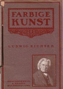 Richter, Ludwig. - Ludwig Richter. Acht der schönsten Bilder des Meisters in künstlerischem Vierfarbendruck. Mit einem kurzen Geleitwort.